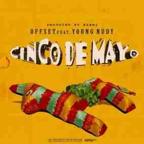 Offset - Cinco De Mayo Feat. Young Nudy